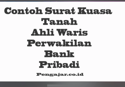 Contoh-surat-kuasa-untuk-tanah-warisan-agen-bank-staf